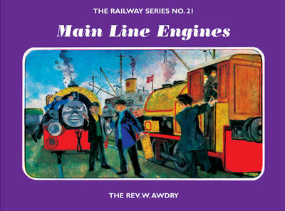 The Railway Series No. 21: Main Line Engines - Classic Thomas the Tank Engine 21 (Hardback)