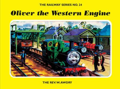 The Railway Series No. 24: Oliver the Western Engine - Classic Thomas the Tank Engine 24 (Hardback)