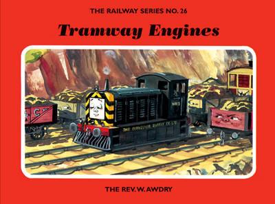 The Railway Series No. 26: Tramway Engines - Classic Thomas the Tank Engine 26 (Hardback)