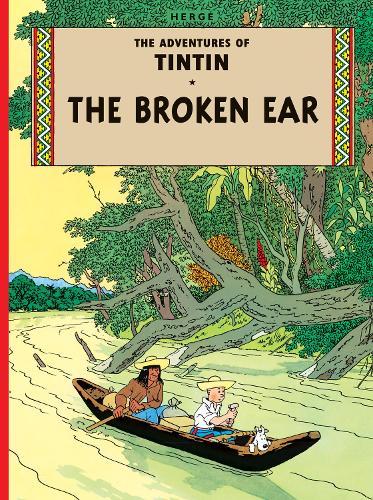 The Broken Ear - The Adventures of Tintin (Hardback)