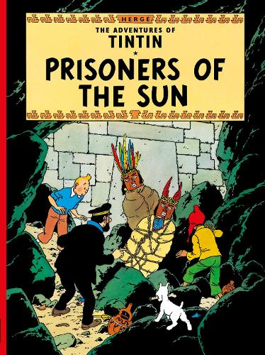 Prisoners of the Sun - The Adventures of Tintin (Hardback)