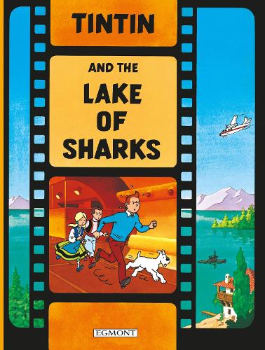 Tintin and the Lake of Sharks - The Adventures of Tintin (Hardback)
