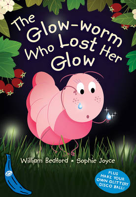 The Glow-Worm Who Lost Her Glow: Blue Banana - Banana Books (Paperback)