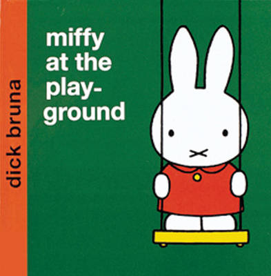 Miffy at the Playground - Miffy - Classic (Hardback)