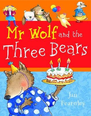 Mr Wolf and the Three Bears - Mr Wolf series (Paperback)