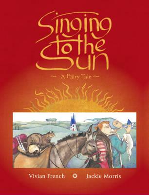 Singing to the Sun (Hardback)