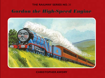 The Railway Series No. 3: Gordon the High-Speed Engine - Classic Thomas the Tank Engine No. 31 (Hardback)