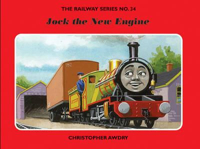 The Railway Series No. 34: Jock the New Engine - Classic Thomas the Tank Engine No. 34 (Hardback)
