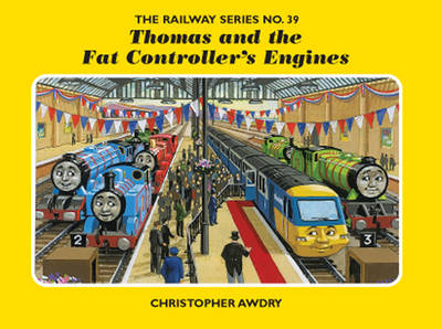 The Railway Series No. 39: Thomas and the Fat Controller's Engines - Classic Thomas the Tank Engine No. 39 (Hardback)