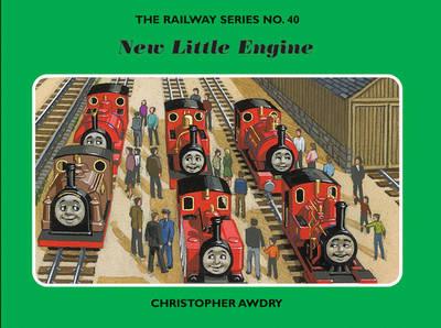 The Railway Series No. 40: New Little Engine - Classic Thomas the Tank Engine No. 40 (Hardback)