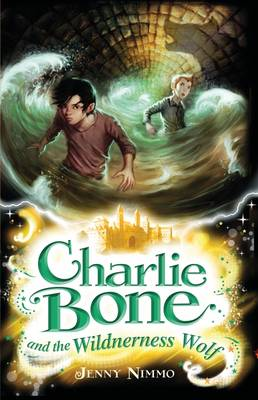 Charlie Bone and the Wilderness Wolf - Charlie Bone 6 (Paperback)