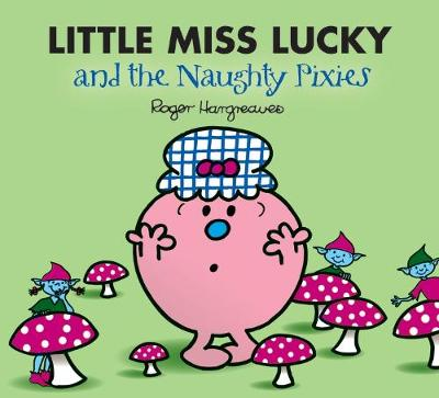 Little Miss Lucky and the Pixies - Mr. Men & Little Miss Magic (Paperback)