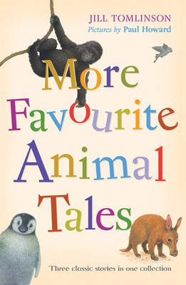More Favourite Animal Tales - Jill Tomlinson's Favourite Animal Tales (Paperback)
