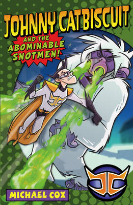 Johnny Catbiscuit and the Abominable Snotmen (Paperback)