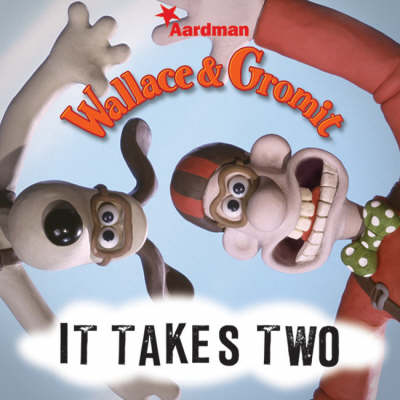 It Takes Two - Wallace & Gromit (Hardback)