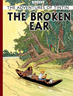 The Broken Ear - The Adventures of Tintin (Hardback)