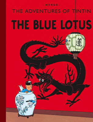 The Blue Lotus - The Adventures of Tintin (Hardback)