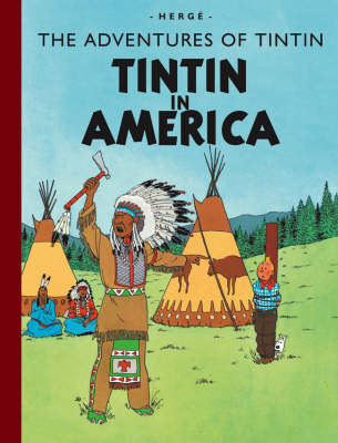 Tintin in America - The Adventures of Tintin (Hardback)