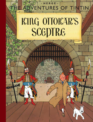 King Ottokar's Sceptre - The Adventures of Tintin (Hardback)