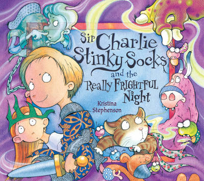 Sir Charlie Stinky Socks and the Really Frightful Night - Sir Charlie Stinky Socks (Paperback)