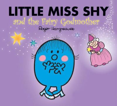 Little Miss Shy and the Fairy Godmother - Mr. Men & Little Miss Magic (Paperback)