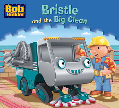Bristle and the Big Clean - Bob the Builder Bk. 20 (Paperback)