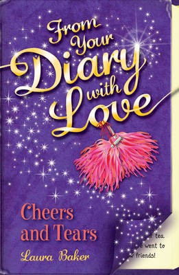 Cheers and Tears - From Your Diary with Love Bk. 6 (Paperback)