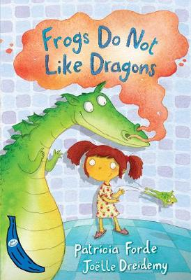 Frogs Do Not Like Dragons: Blue Banana - Banana Books (Paperback)