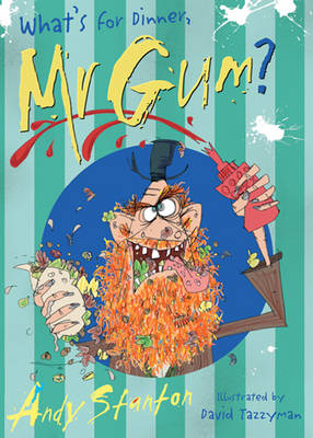 What's for Dinner Mr Gum? - Mr Gum 6 (Paperback)