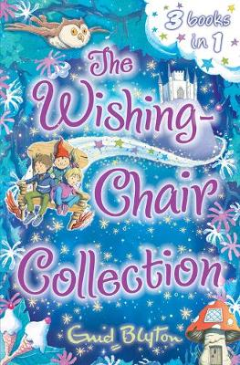 The Wishing-Chair Collection: Three stories in one! - The Wishing-Chair Series (Paperback)