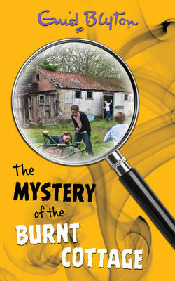The Mystery of the Burnt Cottage - Enid Blyton's Mysteries (Paperback)