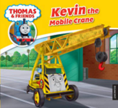 Kevin the Mobile Crane - My Thomas Story Library (Paperback)
