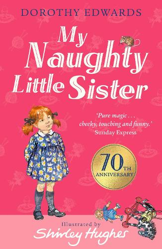 My Naughty Little Sister by Dorothy Edwards, Shirley Hughes ...