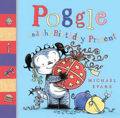 Poggle and the Birthday Present - Poggle (Hardback)