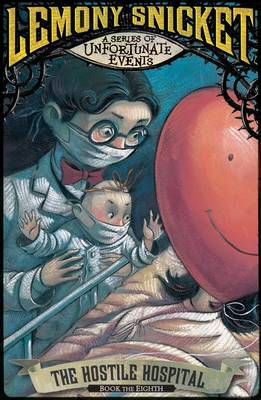 The Hostile Hospital - A Series of Unfortunate Events No. 8 (Paperback)