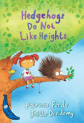 Hedgehogs Do Not Like Heights: Blue Banana - Banana Books (Paperback)