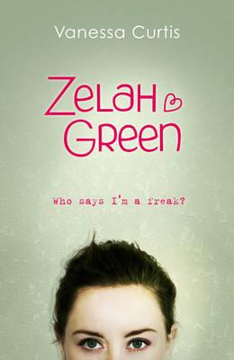 Zelah Green: Who Says I'm a Freak? - Zelah Green (Paperback)
