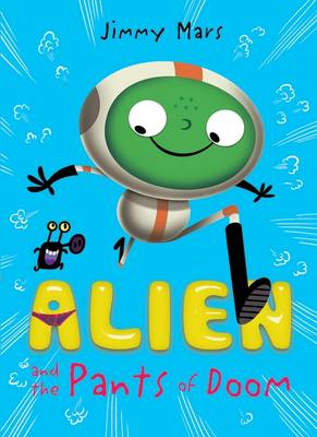 Alien and the Pants of Doom - Alien in My Belly Button (Paperback)