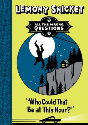 Who Could That be at This Hour? - All the Wrong Questions (Hardback)