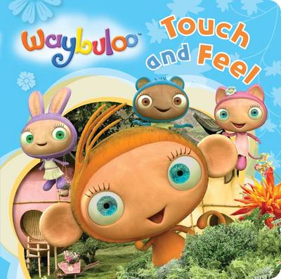 Waybuloo Touch and Feel (Board book)