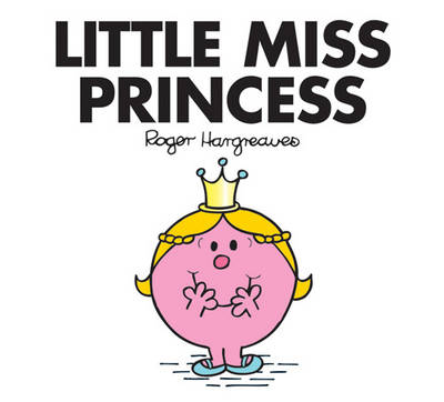 Little Miss Princess - Little Miss Classic Library (Paperback)