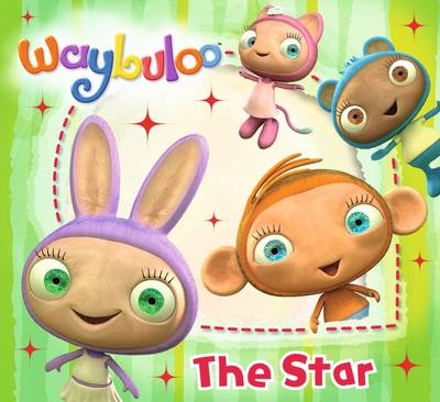 Waybuloo Story Book: The Star (Paperback)