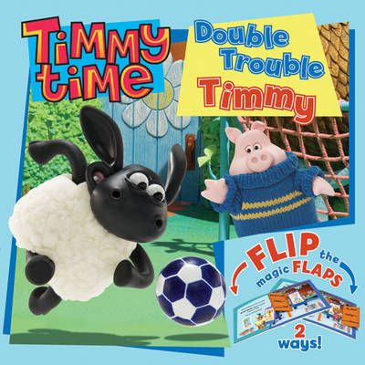 Double Trouble Timmy Flip the Flap Book (Hardback)
