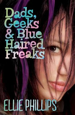 Dads, Geeks & Blue-Haired Freaks (Paperback)