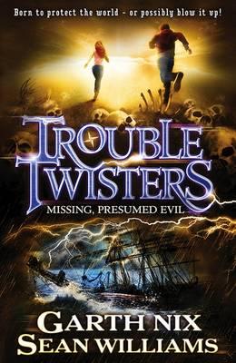 Troubletwisters 4: Missing, Presumed Evil (Paperback)