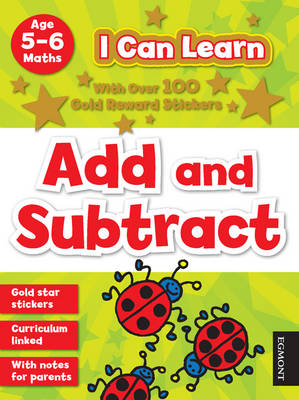 I Can Learn: Add and Subtract: Age 5-6 (Paperback)