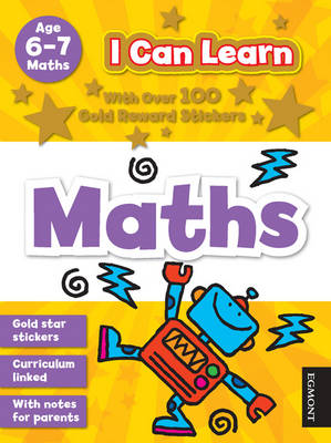 I Can Learn: Maths: Age 6-7 - I Can Learn