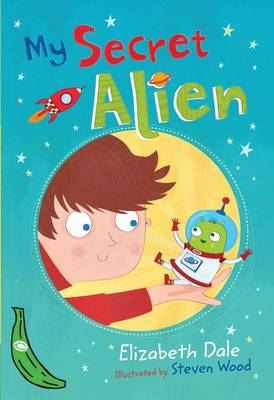 My Secret Alien: Green Banana - Banana Books (Paperback)