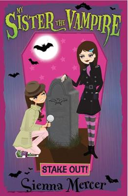 Stake Out! - My Sister the Vampire 12 (Paperback)