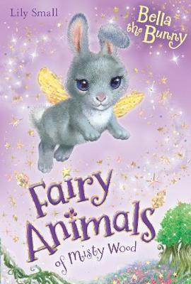 Bella the Bunny - Fairy Animals of Misty Wood 2 (Paperback)